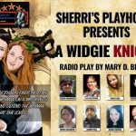Radio Plays Pages Added for A Widgie Knight and An Egyptian Treasure